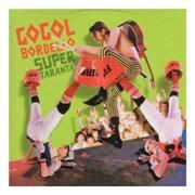 Click here for more info about 'Gogol Bordello - Super Taranta'