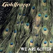Click here for more info about 'Goldfrapp - We Are Glitter'