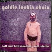 Click here for more info about 'Goldie Lookin' Chain - Half Man Half Machine / Self Suicide'