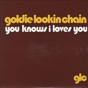 Click here for more info about 'Goldie Lookin' Chain - You Know I Loves You'