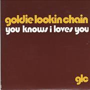 Click here for more info about 'Goldie Lookin' Chain - You Knows I Loves You'