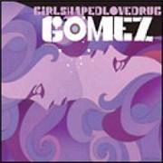 """Gomez Girlshapedlovedrug UK 7"""" vinyl"""