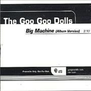 Click here for more info about 'Goo Goo Dolls - Big Machine'