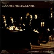 Click here for more info about 'Goodbye Mr. Mackenzie - Good Deeds And Dirty Rags - Sealed'