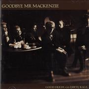 Click here for more info about 'Goodbye Mr. Mackenzie - Good Deeds And Dirty Rags'
