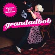 Click here for more info about 'Grandadbob - Waltzes For Weirdoes'