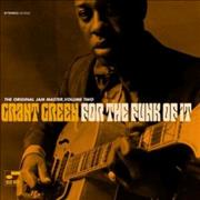 Click here for more info about 'Grant Green - For The Funk Of It - Original Jam Master GG Volume 2'