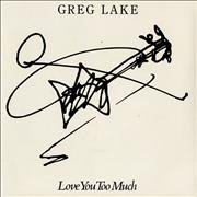 Click here for more info about 'Greg Lake - Love You Too Much'