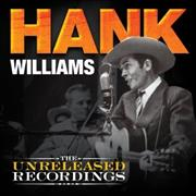 Click here for more info about 'Hank Williams - The Unreleased Recordings'