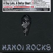 Click here for more info about 'Hanoi Rocks - A Day Late, A Dollar Short'
