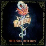 Click here for more info about 'Hanoi Rocks - Twelve Shots On The Rocks'