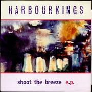 Click here for more info about 'Harbourkings - Shoot The Breeze EP'