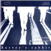 Click here for more info about 'Harvey's Rabbit - Is This What You Call Change?'