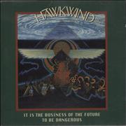Click here for more info about 'Hawkwind - It Is The Business Of The Future To Be Dangerous'