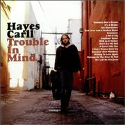 Click here for more info about 'Hayes Carll - Trouble In Mind'