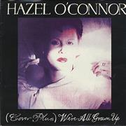 Click here for more info about 'Hazel O'Connor - (Cover Plus) We're All Grown Up'