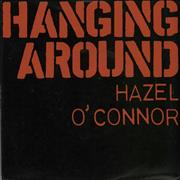 Click here for more info about 'Hazel O'Connor - Hanging Around'