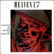 Click here for more info about 'Heaven 17 - Crushed By The Wheels Of Industry'