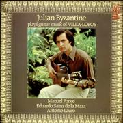 Click here for more info about 'Julian Byzantine - Plays Guitar Music Of Villa-Lobos'