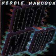 Click here for more info about 'Herbie Hancock - Lite Me Up'