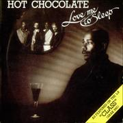 Click here for more info about 'Hot Chocolate - Love Me To Sleep'