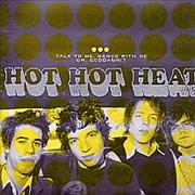 Click here for more info about 'Hot Hot Heat - Talk To Me, Dance With Me/Oh, Goddamnit'