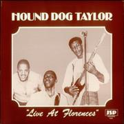 Click here for more info about 'Hound Dog Taylor - Live At Florences'