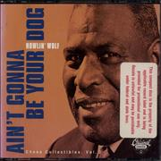 Click here for more info about 'Howlin' Wolf - Ain't Gonna Be Your Dog'
