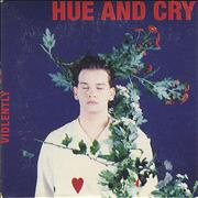 Click here for more info about 'Hue & Cry - Violently'
