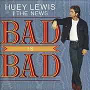Click here for more info about 'Huey Lewis & The News - Bad Is Bad'