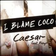 Click here for more info about 'I Blame Coco - Caesar'