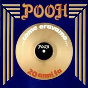 Click here for more info about 'I Pooh - Come Eravamo... 20 Anni Fa'
