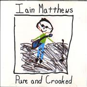 Click here for more info about 'Ian Matthews - Pure And Crooked'