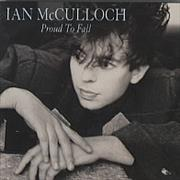 Click here for more info about 'Ian McCulloch - Proud To Fall'