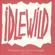 Click here for more info about 'Idlewild - Everyone Says You're So Fragile'