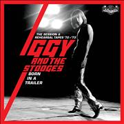 Click here for more info about 'Iggy & The Stooges - Born In A Trailer (The Session & Rehearsal Tapes '72 - '73) - Sealed'
