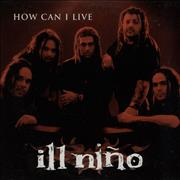 Click here for more info about 'Ill Nino - How Can I Live'