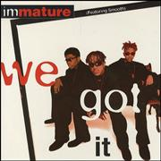 Click here for more info about 'Immature - We Got It'
