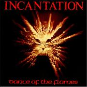 Click here for more info about 'Incantation - Dance Of The Flames'