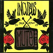 Click here for more info about 'Incubus - Talk Shows On Mute'