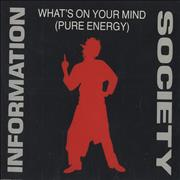 Click here for more info about 'Information Society - What's On Your Mind (Pure Energy)'