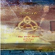 Click here for more info about 'Iona - The River Flows - Anthology Volume 1'