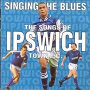 Click here for more info about 'Ipswich Town FC - Singing The Blues - The Songs Of'