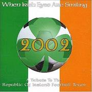 Click here for more info about 'Ireland [Football] - When Irish Eyes Are Smiling - A Tribute To'