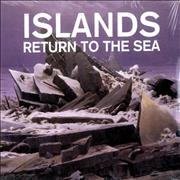 Click here for more info about 'Islands - Return To The Sea - Sealed'