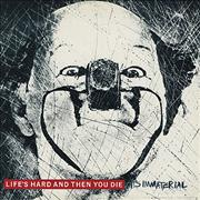 Click here for more info about 'It's Immaterial - Life's Hard And Then You Die'