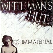Click here for more info about 'It's Immaterial - White Man's Hut'