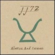 Click here for more info about 'JJ72 - Always And Forever'