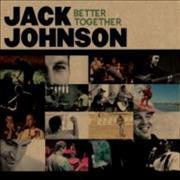 Click here for more info about 'Jack Johnson - Better Together'