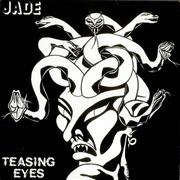 Click here for more info about 'Jade (Metal Band) - Teasing Eyes'